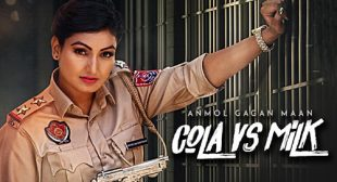 Cola Vs Milk Lyrics – Anmol Gagan Maan
