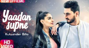 Yaadan Supne Lyrics – Kulwinder Billa