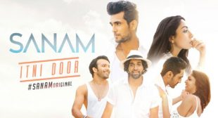 Itni Door Lyrics – SANAM