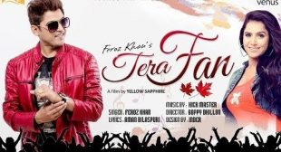 Tera Fan Lyrics – Feroz Khan