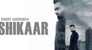 Shikaar Lyrics – Parry Sarpanch