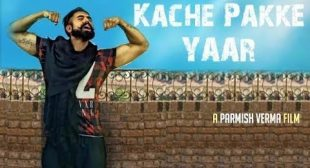 Kache Pakke Yaar Lyrics – Parmish Verma