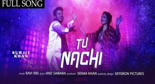 Tu Nachi Lyrics – Surjit Khan