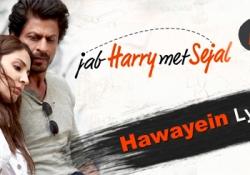 Hawayein Lyrics – Jab Harry Met Sejal | Arijit Singh -Kaimlyrics