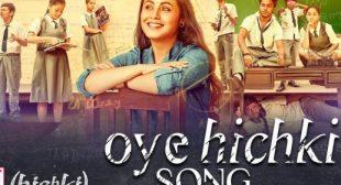 Oye Hichki Lyrics – Harshdeep Kaur   Rani Mukherji