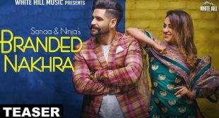 Branded Nakhra Lyrics From Ninja Song