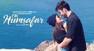 Neha Kakkar Song Oh Humsafar is Out Now