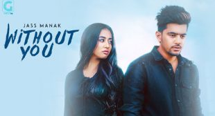 Without You Song by Jass Manak