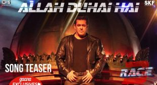 Allah Duhai Hai Song – Race 3
