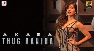 Akasa Song Thug Ranjha is Out Now