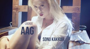 Sonu Kakkar Song Lagade Aag is Out Now