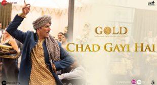 Chad Gayi Hai Lyrics – Gold