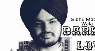 Dark Love – Sidhu Moose Wala