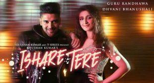 Ishare Tere Lyrics – Guru Randhawa