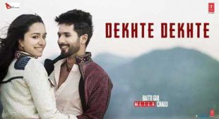 Dekhte Dekhte Lyrics – Batti Gul Meter Chalu