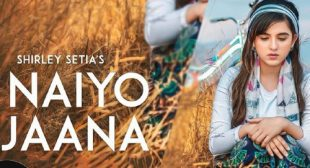 Naiyo Jaana by Shirley Setia – LyricsBELL