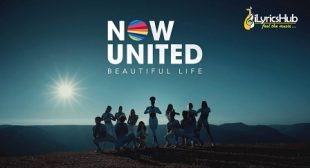 BEAUTIFUL LIFE LYRICS – NOW UNITED | iLyricsHub