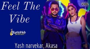 FEEL THE VIBE LYRICS – YASH NARVEKAR | iLyricsHub