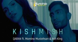 KISHMISH LYRICS – QARAN, MOMINA MUSTEHSAN | iLyricsHub