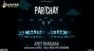 PARICHAY LYRICS – AMIT BHADANA | iLyricsHub