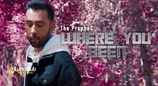 WHERE YOU BEEN LYRICS – THE PROPHEC | iLyricsHub
