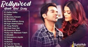 Bollywood Latest Movies songs Lyrics & Videos (2019