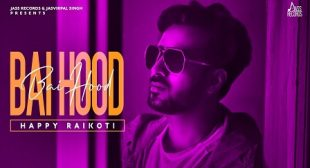 BAI HOOD LYRICS – HAPPY RAIKOTI | New Song Out