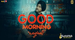 GOOD MORNING LYRICS – NAVJEET | iLyricsHub