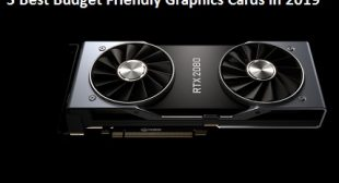 5 Best Budget Friendly Graphics Cards in 2019 – mcafee.com/activate