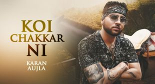 Koi Chakkar Ni Song Lyrics – Karan Aujla