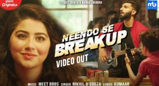 Meet Bros – Neendo Se Breakup Lyrics