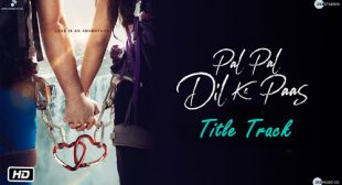 Pal Pal Dil Ke Paas Song Lyrics