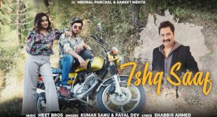 ISHQ SAAF SONG LYRICS – Kumar Sanu | Shetty Production