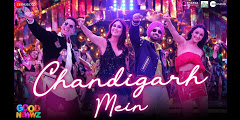 Good Newwz – CHANDIGARH MEIN LYRICS – Akshay Kumar, Diljit Dosanjh
