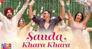 SAUDA KHARA KHARA LYRICS – Good Newwz   Shetty Production