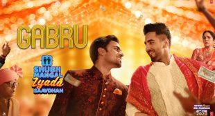 Gabru Song Lyrics – Subh Mangal Zyada Saavdhan