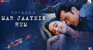 Mar Jaayein Hum lyrics In Hindi – Shikara