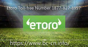 Etoro Support phone Number +1877 827 8957