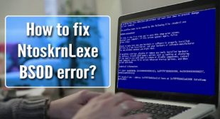 How to Fix Ntoskrnl.exe BSOD Error?