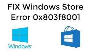 How to Fix 0x803F8001 Store Error Code on Windows 10?