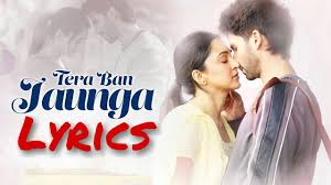 Tera Ban Jaunga Lyrics – Tulsi Kumar – LYRICS DAYS
