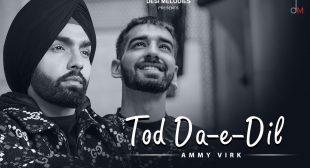 Tod Da E Dil – Lyrics Meaning In English – Ammy Virk – Lyrics Meanings