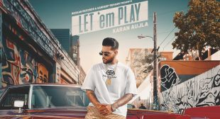 LET EM PLAY LYRICS – Karan Aujla