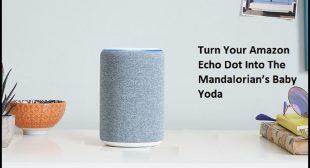 Turn Your Amazon Echo Dot Into The Mandalorian's Baby Yoda