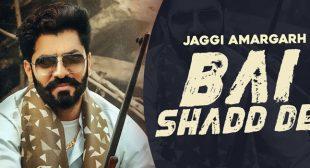 Bai Shadd De – Jaggi Amargarh