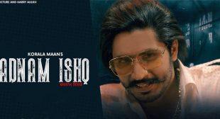 Badnaam Ishq Lyrics – Korala Maan