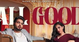 All Good Lyrics – Khan Bhaini