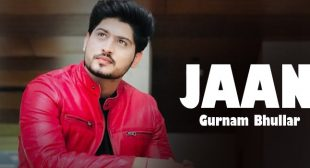 Jaan Lyrics – Gurnam Bhullar