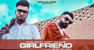 Girlfriend Lyrics – Amrit Maan