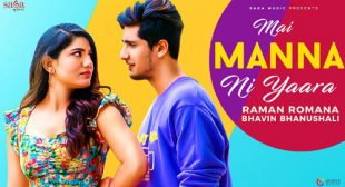Mai Manna Ni Yaara Song Lyrics – Raman Romana